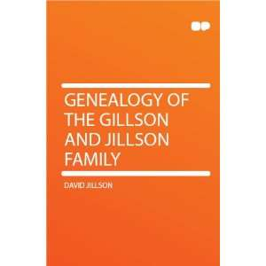 Genealogy of the Gillson and Jillson Family David Jillson