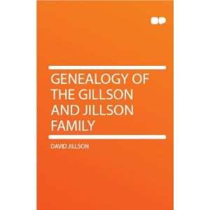 Genealogy of the Gillson and Jillson Family David Jillson