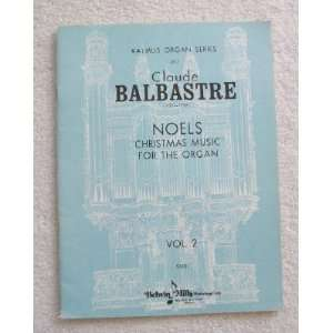 Noels   Christmas Music, Volume 2. For Organ (Kalmus Organ