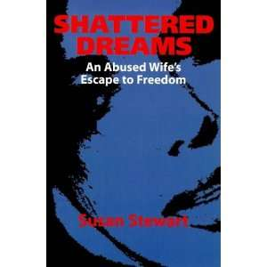 Abused Wifes Escape to Freedom (9781851589906): Susan Stewart: Books
