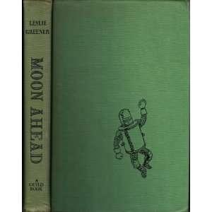 Moon Ahead Leslie Greener, William Pene du Bois Books
