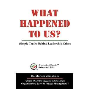 Behind Leadership Crises (9780982401514): Mortaza Zainaleain: Books