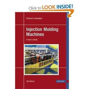 Injection Molding Machines (9783446225817) Friedrich