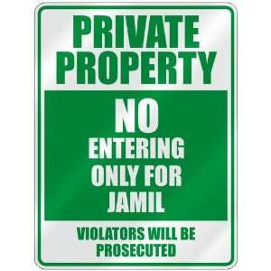 PROPERTY NO ENTERING ONLY FOR JAMIL  PARKING SIGN