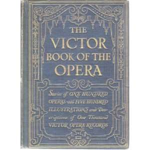 The Victor Book of the Opera Victor Company Books