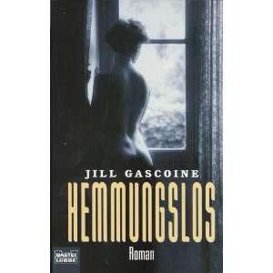 Hemmungslos. (9783404143634) Jill Gascoine Books