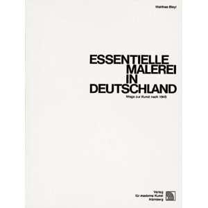 Essentielle Malerei in Deutschland Wege zur Kunst nach