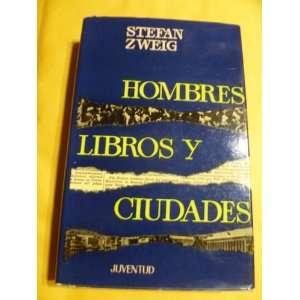 Hombres, Libros Y Ciudades: STEFAN ZWEIG, JUVENTUD, BARCELONA, ESPANA