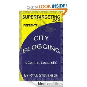 City Blogging: A Guide to Local SEO: Ryan Stevenson: