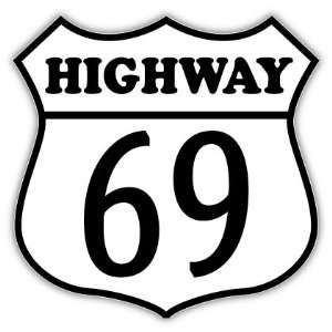 HIGHWAY Route 69 funny sign car bumper sticker decal 5 X
