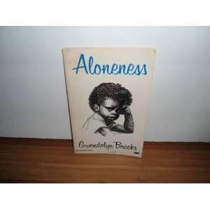 Aloneness (9780910296557) Gwendolyn Brooks Books