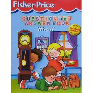 Fisher  Price Question and Answer Book When? Fisher