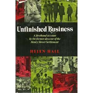 Unfinished Business in Neighborhood and Nation Helen Hall Books