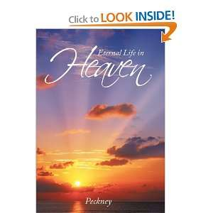 Eternal Life in Heaven (9781456737627) peckney Books