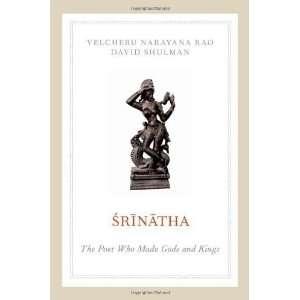 Poet who Made Gods and Kings [Paperback] Velcheru Narayana Rao Books