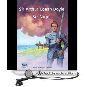 Sir Nigel (Audible Audio Edition) Sir Arthur Conan Doyle, Stephen