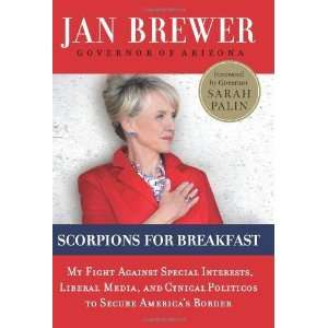 Politicos to Secure Americas Border [Hardcover] Jan Brewer Books