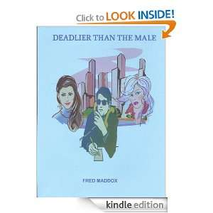 Deadlier Than the Male F. Maddox  Kindle Store