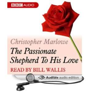 A Dozen Red Roses: The Passionate Shepherd to His Love