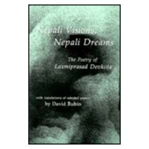 Nepali Visions, Nepali Dreams   the poetry of Laxmiprasad
