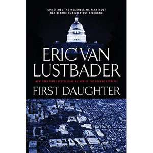 First Daughter, Lustbader, Eric Van: Mystery & Suspense