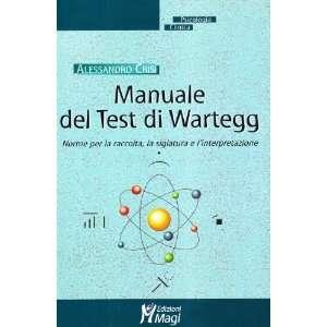 Manuale del test di Wartegg. Norme per la raccolta, la