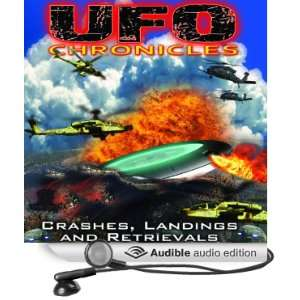 UFO Chronicles Crashes, Landings and Retrievals (Audible