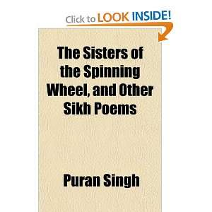 The Sisters of the Spinning Wheel, and Other Sikh Poems