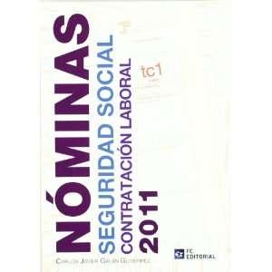 Nóminas, seguridad social y contratación laboral 2011