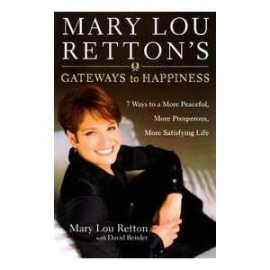 Mary Lou Rettons Gateways To Happiness   7 Ways To A More