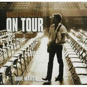 Bruce Springsteen on Tour, 1968 2005  Dave Marsh Englische
