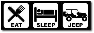 Eat Sleep Jeep Funny Sticker Decal Rubicon Sahara 4x4 X