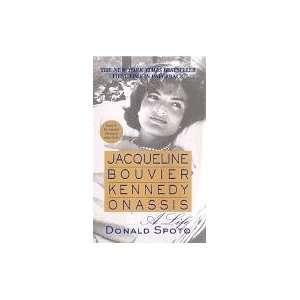 Jacqueline Bouvier Kennedy Onassis A Life  Donald Spoto