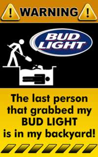 Decal Sticker Warning Funny Sign Bud Light Beer Logo Drink Booze Bar