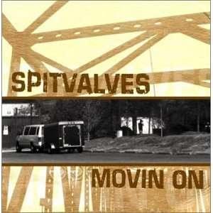 Movin on: Spitvalves: Music