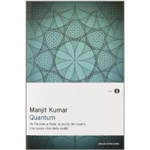 , una nuova idea della realtà (9788804608936): Manjit Kumar: Books