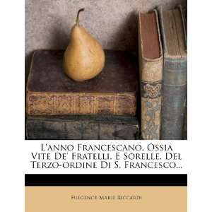 Lanno Francescano, Ossia Vite De Fratelli, E Sorelle