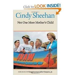 ): Cindy Sheehan, Thom Hartmann, Jodie Evans, John Conyers Jr.: Books