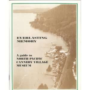 guide to North Pacific Cannery Village Museum Kenneth Campbell Books