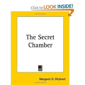 The Secret Chamber (9781419181924) Margaret Wilson Oliphant Books