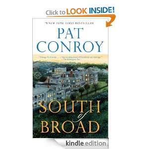 South of Broad: A Novel: Pat Conroy:  Kindle Store