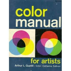 Color Manual for Artists Arthur L. Guptill Books