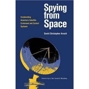 SPYING FROM SPACE (Centennial of Flight Series) [Hardcover