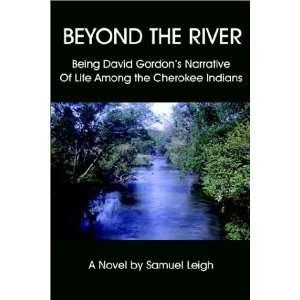 Life Among the Cherokee Indians (9780595220762): Samuel Leigh: Books
