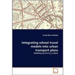 Inegraing school ravel models ino urban ranspor plans Modeling