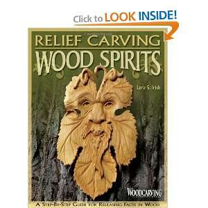 Relief Carving Wood Spirits A Step By Step Guide for Releasing Faces