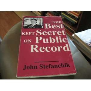 The Best Kept Secret on Public Record John Stefanchik