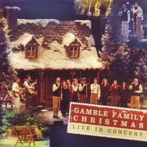 Gamble Family Christmas Live in Concert The Gamble Family