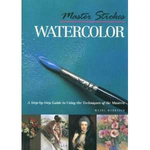 Master Strokes Watercolor A Step By Step Guide to Using