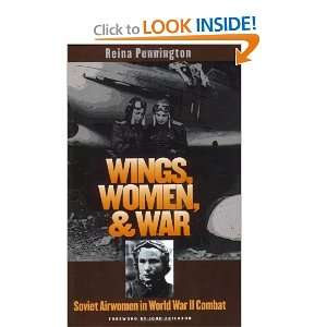 , Women, and War Soviet Airwomen in World War II Combat (Modern War